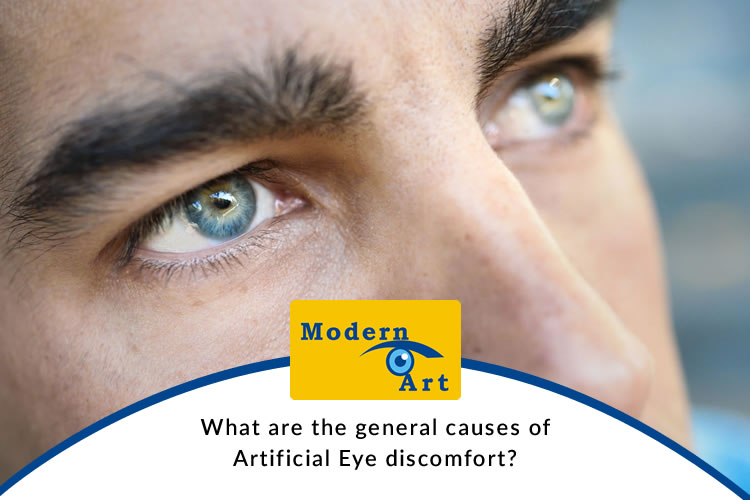 What are the general causes of Artificial Eye discomfort?